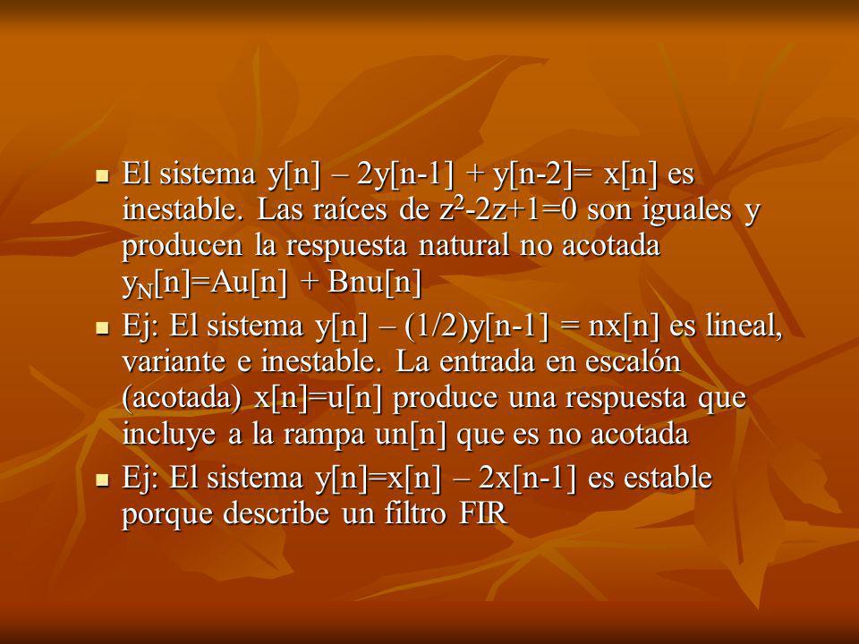 El sistema y[n] – 2y[n-1] + y[n-2]= x[n] es inestable